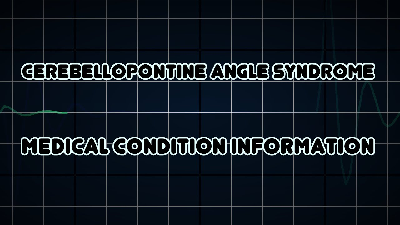 Cerebellopontine angle syndrome (Medical Condition) - YouTube