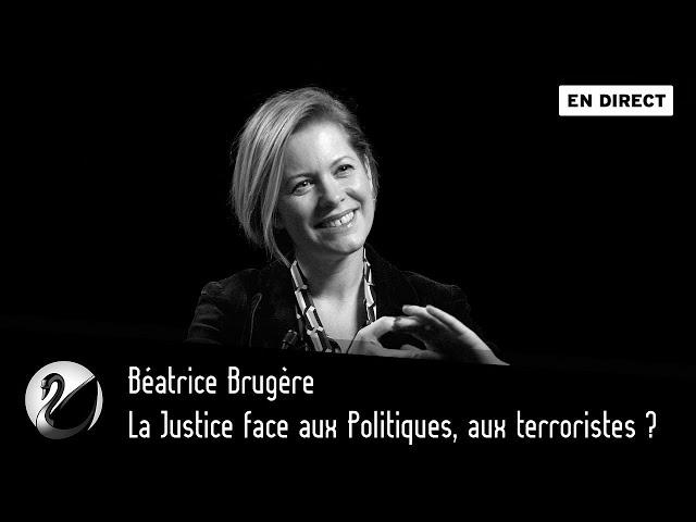 La Justice face aux Politiques, aux terroristes ? Béatrice Brugère [EN DIRECT]