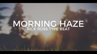"""Rick Ross feat. Meek Mill type beat """"Morning Haze"""""""