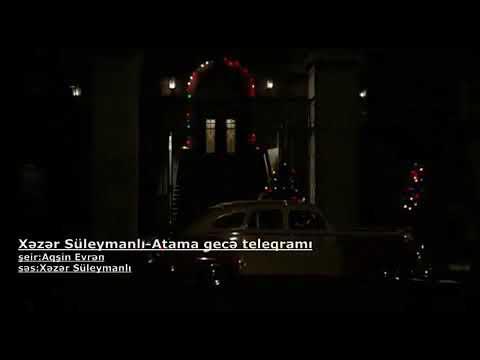 Xezer Suleymanli - Atama gece teleqrami