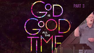 God Is Good All The Time (Part 3) | The Goodness of God's Wisdom