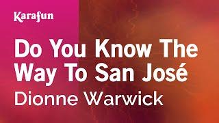 Do You Know The Way To San José - Dionne Warwick | Karaoke Version | KaraFun