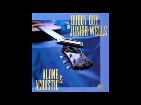 Buddy Guy & Junior Wells - Alone and acoustic (full album)