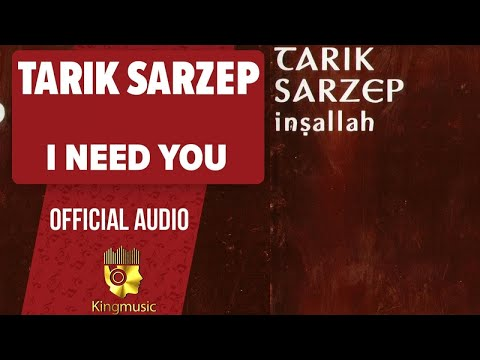 Tarık Sarzep - I Need You - ( Official Audio )