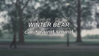 BTS V - Winter Bear but you're in a car and it's raining