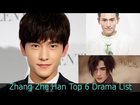 Zhang Zhe Han Top 6 Drama List And 2 Upcoming Dramas 2019