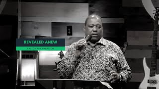 Revealed Anew | Pastor Ray Harrison