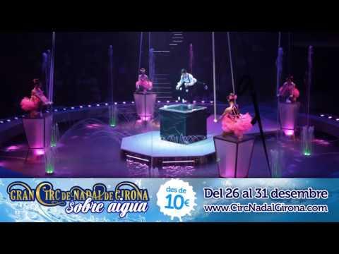 Gran Circ Nadal Girona SOBRE AIGUA - Nou espectacle 2017