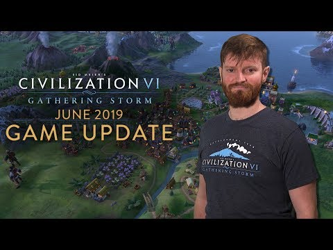 Civilization VI: Gathering Storm – June 2019 Update