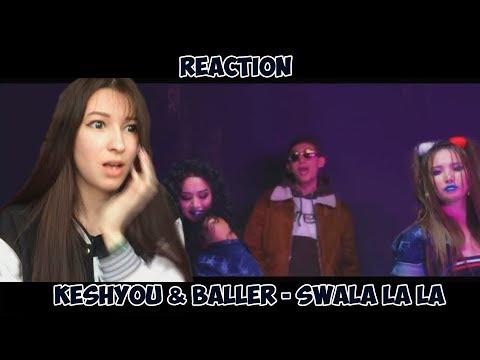 РЕАКЦИЯ НА KESHYOU & BALLER- SWALA LA LA