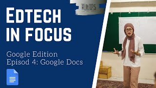 EdTech in Focus: Google Products Ep 4: Google Docs