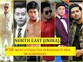 ✔Northeast INDIA #10 most Popular,clear cut out look personality men of northeast.