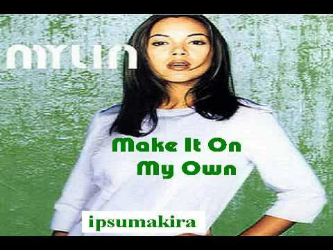 Mylin  Make It On My Own (alison Limerick)  Youtube