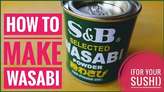 Make Your Own Wasabi Sauce For Sushi (super-easy)