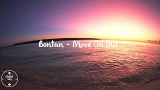 Bontan - Move On Out