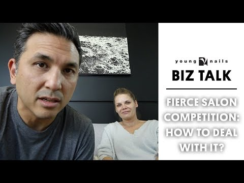 THE BIZ TALK - FIERCE SALON COMPETITION: HOW TO DEAL WITH IT