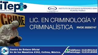 Licenciatura en Criminología y Criminalística |Centro de Estudios ITEP | Instituto de Estudios ISIMA