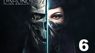 Dishonored 2 Прохождение Серия 6 ( Добрый доктор)
