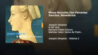 Missa Hercules Dux Ferrariae: Sanctus, Benedictus