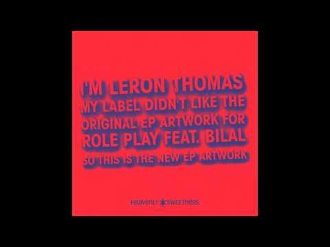 Leron Thomas - Role Play (feat. Bilal)