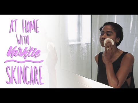 At Home with Vashtie: Skincare Essentials