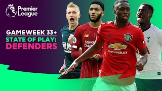 State of Play: Defenders | The FPL Show | Gameweek 33+
