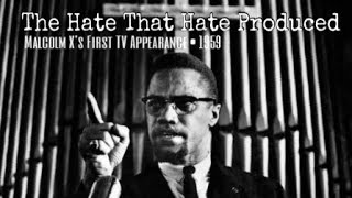 The Hate That Hate Produced (1959) | Malcom X First TV Appearance