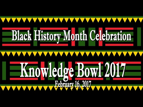 Black History Month Celebration - Knowledge Bowl 2017