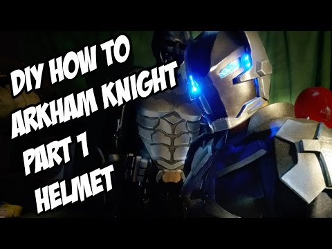 Arkham Knight How to DiY Helmet from Batman Arkham Knight Part 1