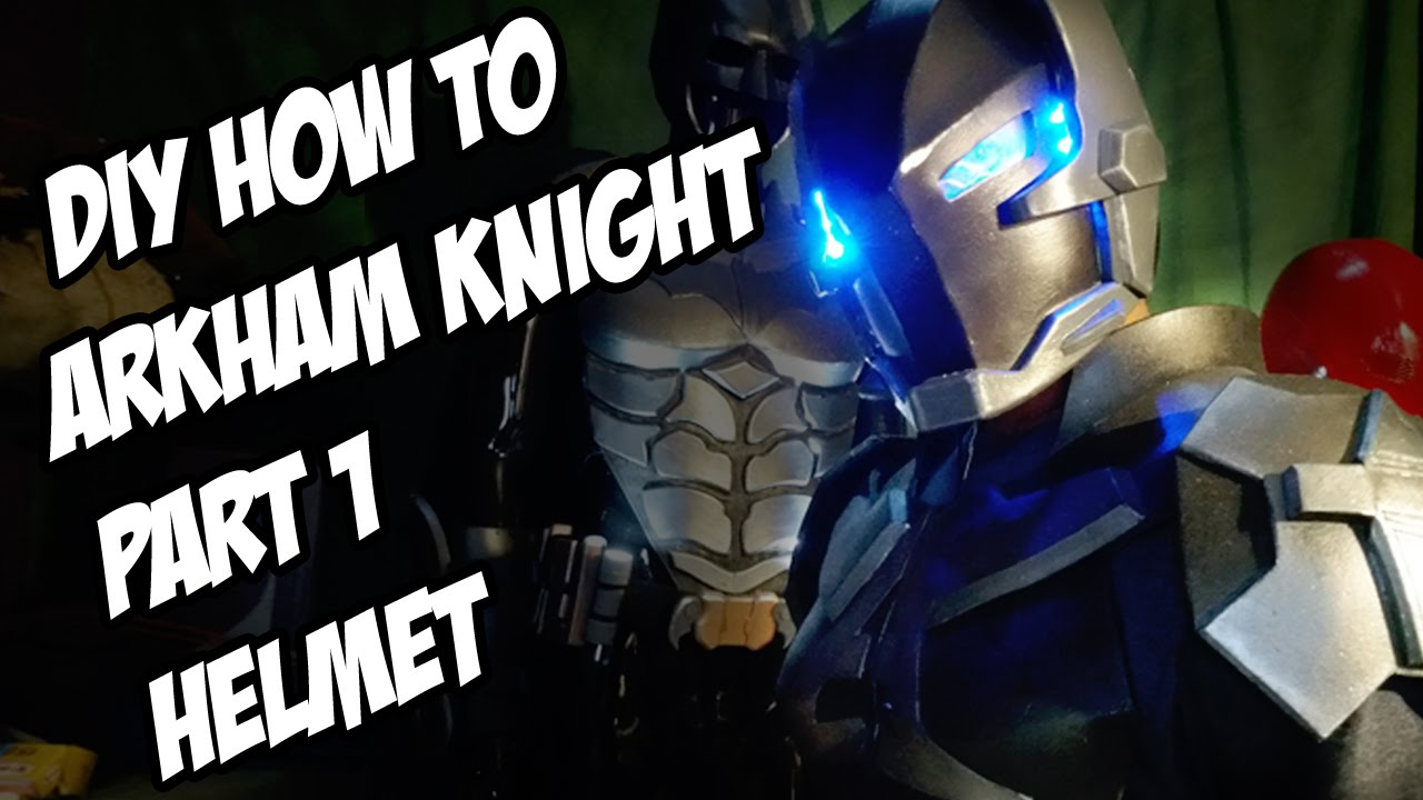 Arkham Knight How To Diy Helmet From Batman Arkham Knight Part 1