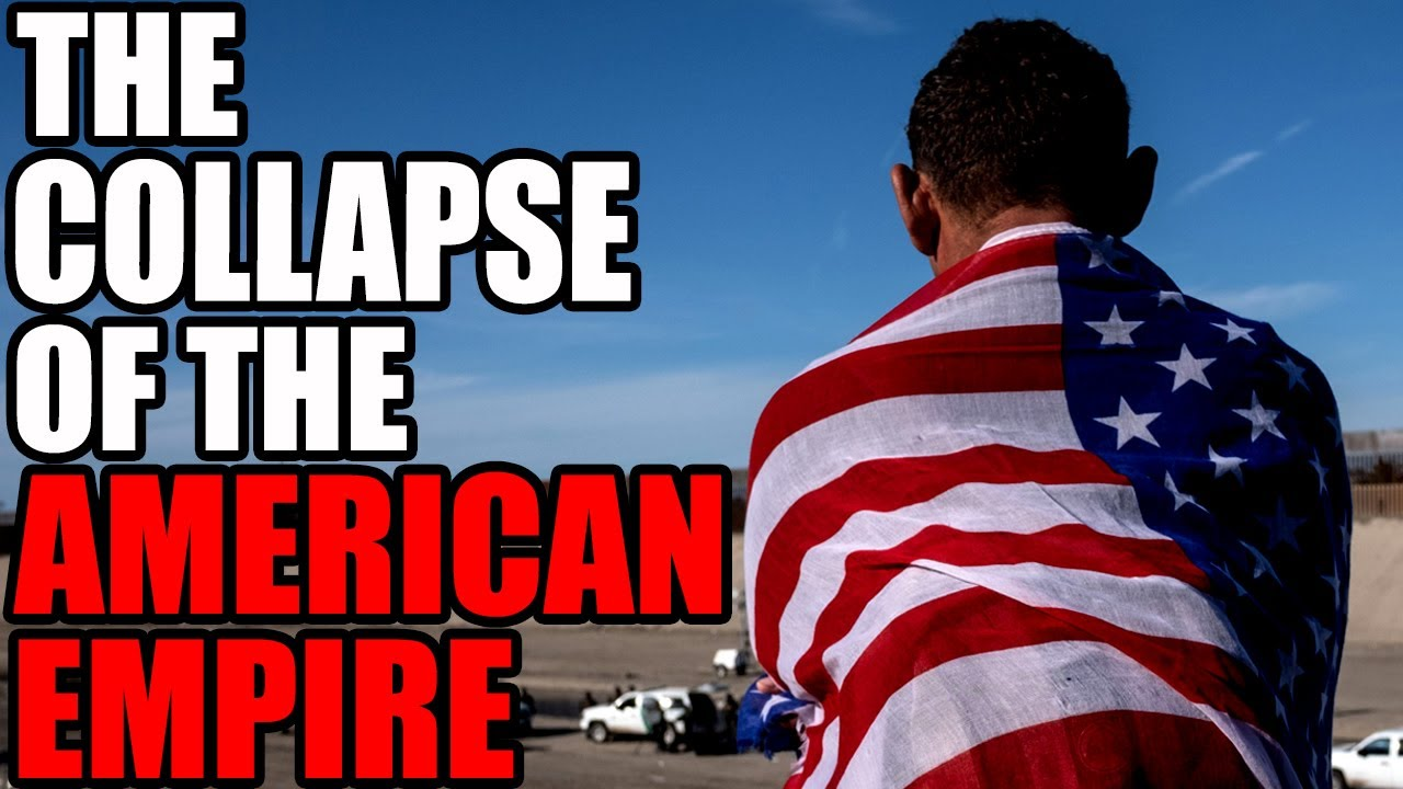 The Collapse of the American Empire - Is America a nation in ...