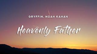 Download lagu Gryffin - Heavenly Father (Lyrics) feat. Noah Kahan