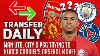 Man Utd, City & PSG Trying To Hijack Gabriel's Arsenal Move! | AFTV Transfer Daily