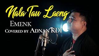 Download lagu (Lagu Mandar) Emenk - Nala Tau Laeng (Covered by Adnan KDI || Diatena) lirik dan terjemahan