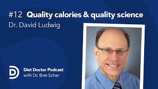 Diet Doctor Podcast #12 — Dr. David Ludwig