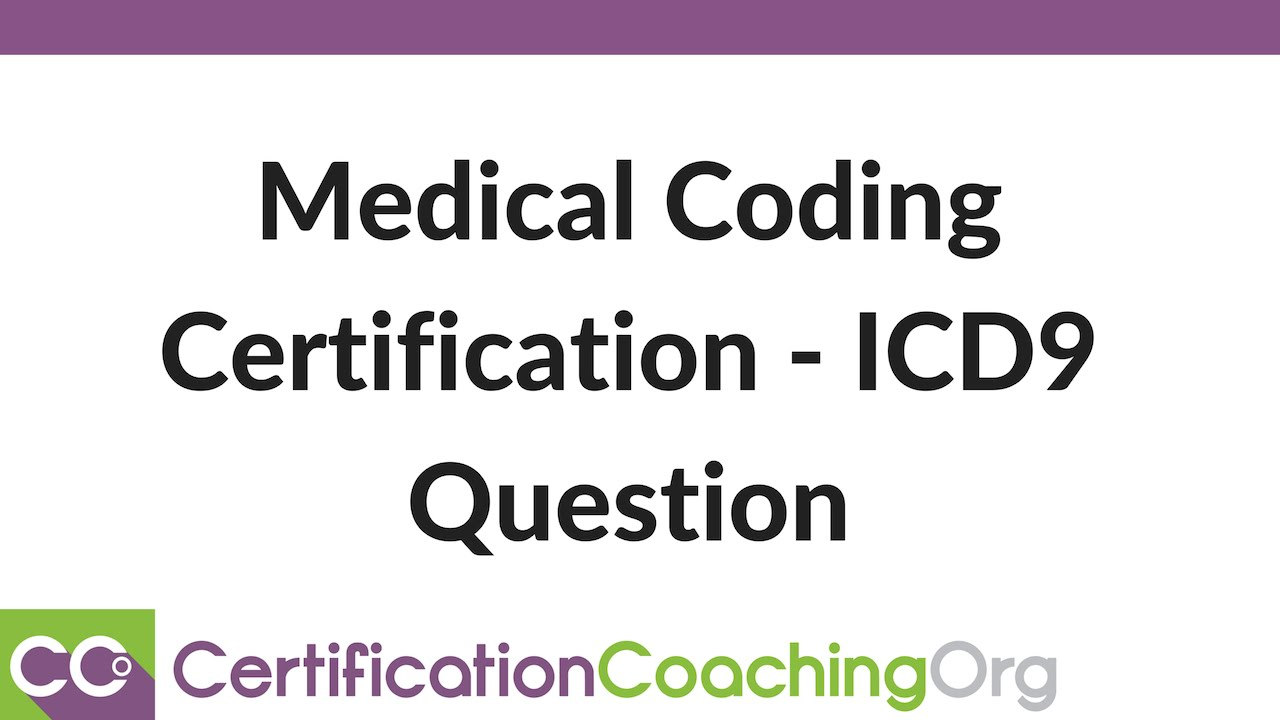 Medical Coding Certification Icd9 Question Youtube