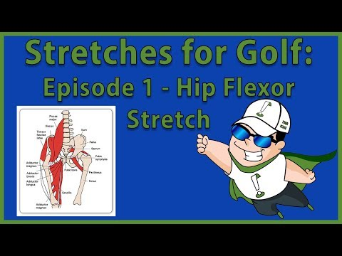 Stretches for Golf – Episode 1 Hip Flexor Stretch