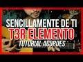 Sencillamente de Ti - T3R Elemento - Tutorial - ACORDES - Como tocar en Guitarra