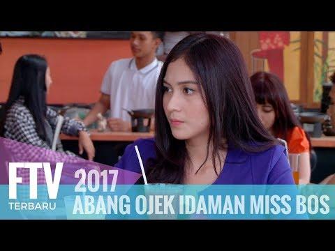 FTV Ferly Putra & Denira Wiraguna - Abang Ojek Idaman Miss Bos