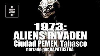 ALIENS INVADEN Ciudad Pemex en 1973 por RAPATUSTRA / Caso Real