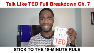 How to give the perfect speech- Talk like TED. Chapter 7 Summary: STICK TO THE 18-MINUTE RULE