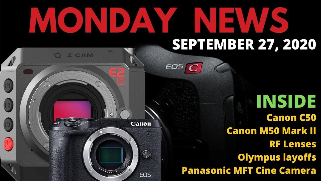 Canon C50 & M50 Delayed? | Panasonic MFT Cine | Olympus Layoffs