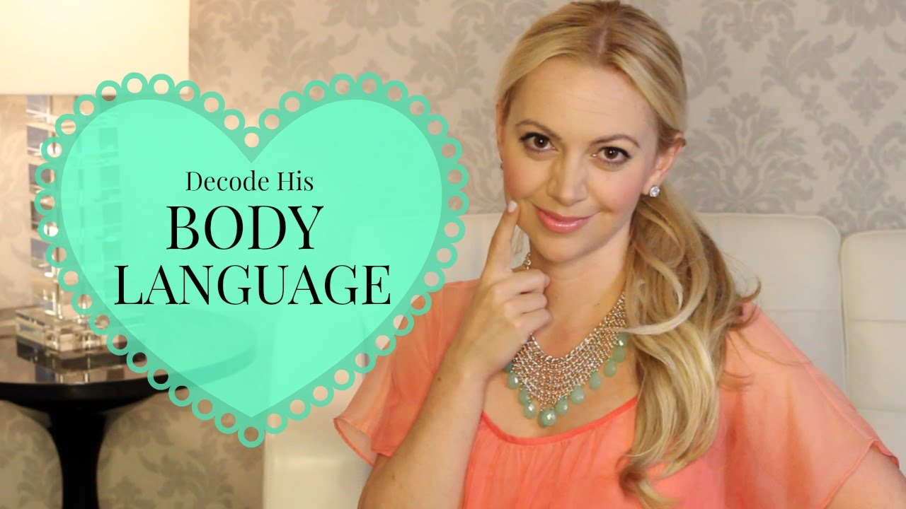 How To Decode His Body Language