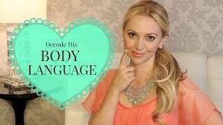 Sneaky Tips to Decode his BODY LANGUAGE
