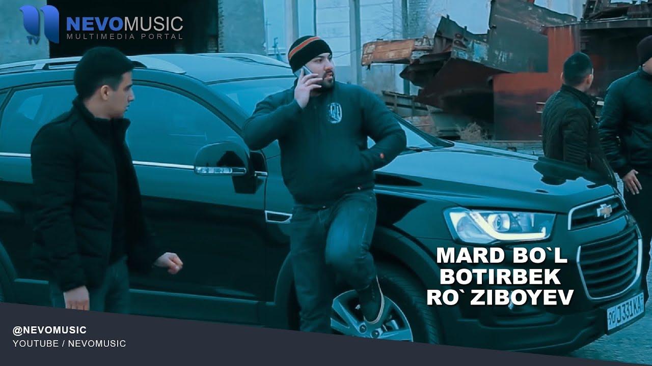 Botirbek Ro`ziboyev - Mard bo`l | Ботирбек Рузибоев - Мард бул