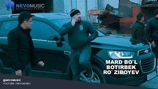Botirbek Roziboyev   Mard Bol  Ботирбек Рузибоев   Мард бул