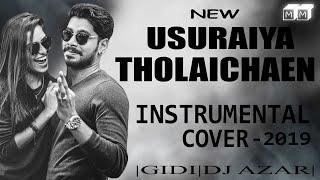 Usuraiya Tholaichaen Instrumental cover   Feel of love   Gidi   DJ Azar  Stephen zechariah