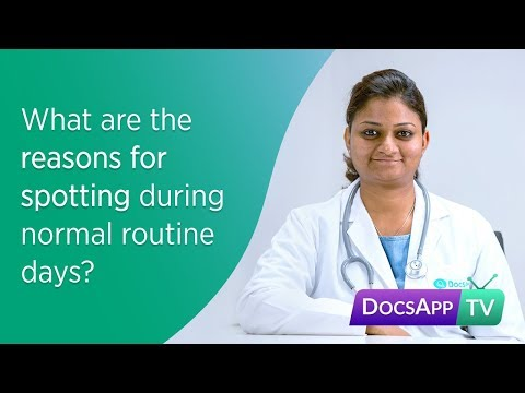 What are the Reasons for Spotting during normal routine days? #AsktheDoctor