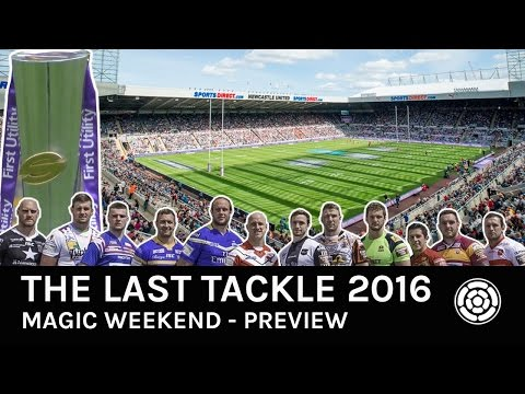 The Last Tackle - Magic Weekend 2016 Preview
