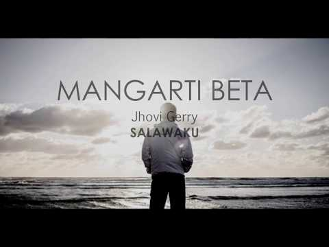 Mangarti Beta - JhoviGerry  SALAWAKU (Official Video Lirik)